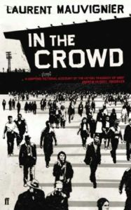 Cover of Laurent Mauvignier's In the crowd, set during the Heysel stadium disaster